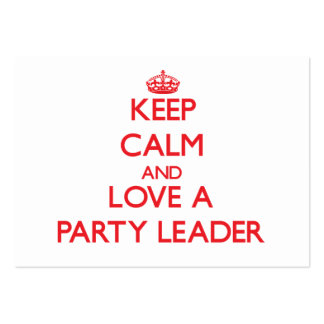 Keep Calm and Love a Party Leader Business Card Template