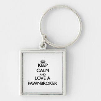 Keep Calm and Love a Pawnbroker Silver-Colored Square Keychain