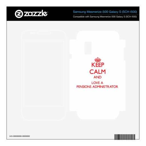 Keep Calm and Love a Pensions Administrator Samsung Mesmerize Skin
