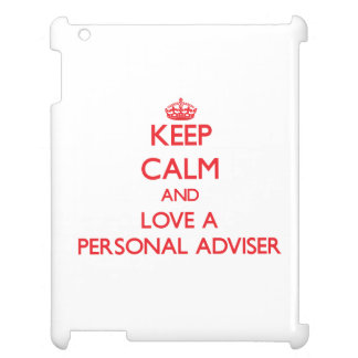 Keep Calm and Love a Personal Adviser iPad Cover