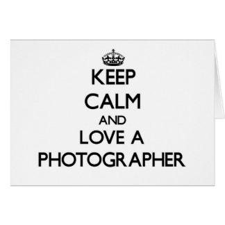 Keep Calm and Love a Photographer Card