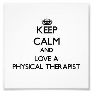 Keep Calm and Love a Physical arapist Art Photo