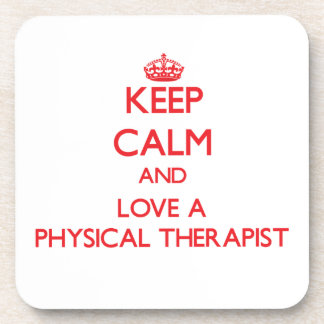 Keep Calm and Love a Physical Therapist Beverage Coaster