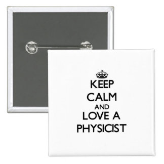 Keep Calm and Love a Physicist 2 Inch Square Button