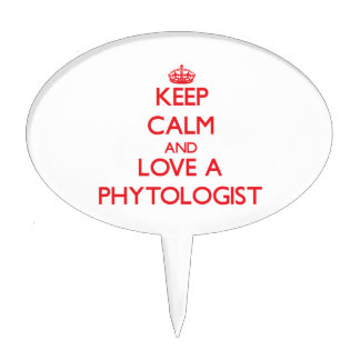 Keep Calm and Love a Phytologist Cake Toppers