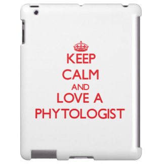Keep Calm and Love a Phytologist