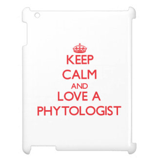 Keep Calm and Love a Phytologist iPad Cases