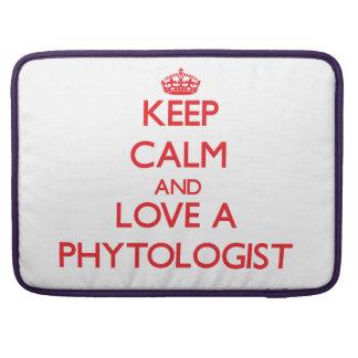 Keep Calm and Love a Phytologist Sleeve For MacBooks