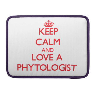 Keep Calm and Love a Phytologist MacBook Pro Sleeves