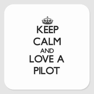 Keep Calm and Love a Pilot Square Stickers