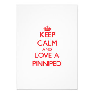 Keep calm and Love a Pinniped Custom Invites