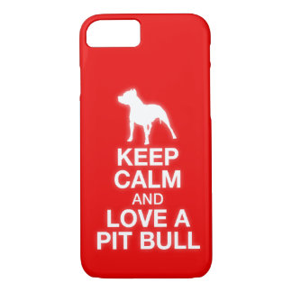 Keep Calm And Love A Pit Bull iPhone 7 case