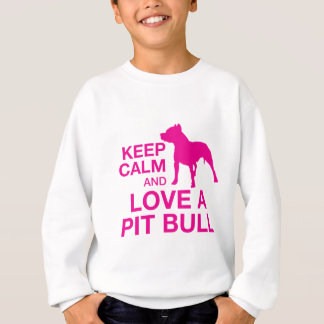 Keep Calm And Love A Pit Bull - PINK Sweatshirt