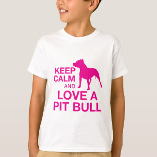 Keep Calm And Love A Pit Bull - PINK T-Shirt