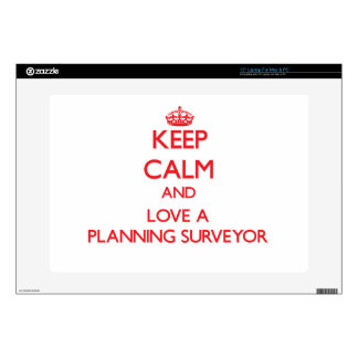 Keep Calm and Love a Planning Surveyor Skins For Laptops