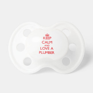 Keep Calm and Love a Plumber Baby Pacifier