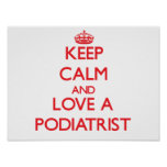 Keep Calm and Love a Podiatrist Poster