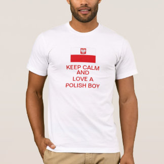 Keep Calm and Love A Polish BOY T-Shirt