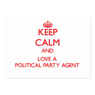 Keep Calm and Love a Political Party Agent Business Card