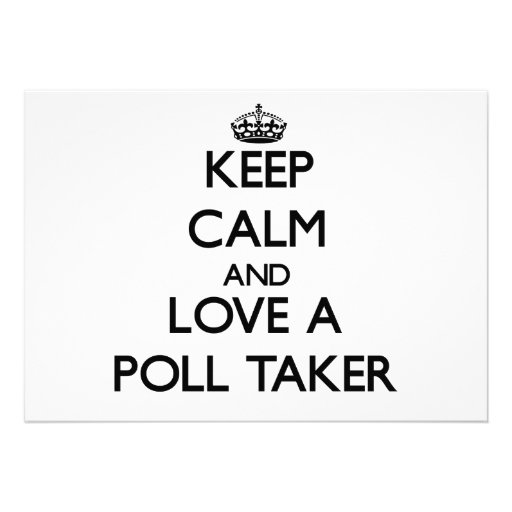 Keep Calm and Love a Poll Taker Announcements