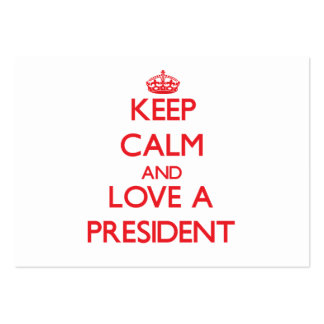 Keep Calm and Love a President Large Business Cards (Pack Of 100)
