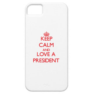 Keep Calm and Love a President iPhone 5 Covers