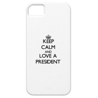 Keep Calm and Love a President iPhone 5 Cover