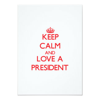 Keep Calm and Love a President Invites