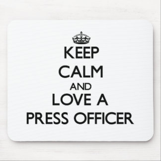 Keep Calm and Love a Press Officer Mouse Pads