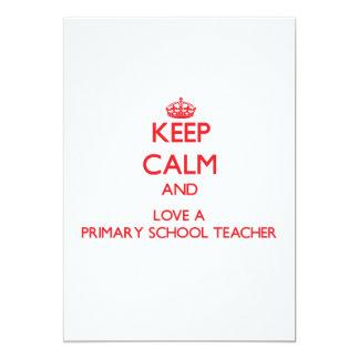 Keep Calm and Love a Primary School Teacher Invites