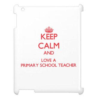 Keep Calm and Love a Primary School Teacher Case For The iPad 2 3 4