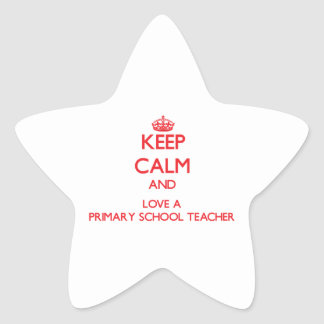 Keep Calm and Love a Primary School Teacher Star Stickers