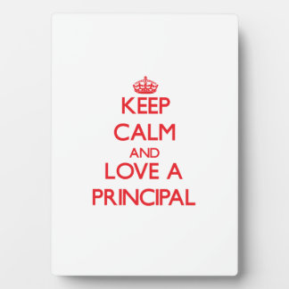 Keep Calm and Love a Principal Plaque