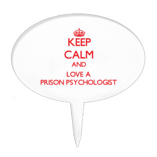 Keep Calm and Love a Prison Psychologist Cake Topper