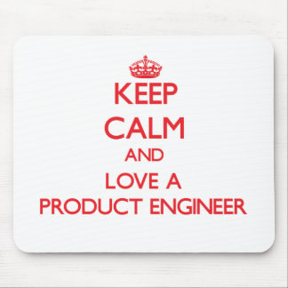Keep Calm and Love a Product Engineer Mouse Pad