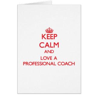Keep Calm and Love a Professional Coach Greeting Card