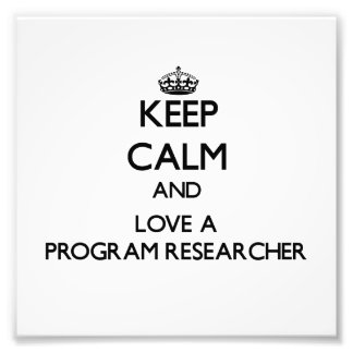 Keep Calm and Love a Program Researcher Photo