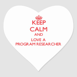 Keep Calm and Love a Program Researcher Stickers