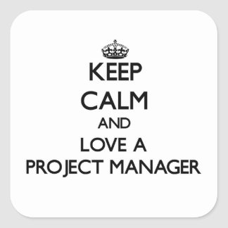 Keep Calm and Love a Project Manager Square Sticker