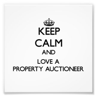 Keep Calm and Love a Property Auctioneer Photo