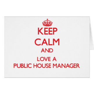 Keep Calm and Love a Public House Manager Cards
