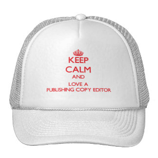 Keep Calm and Love a Publishing Copy Editor Trucker Hat