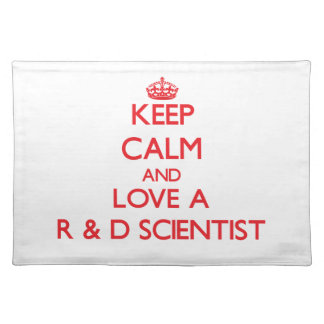 Keep Calm and Love a R D Scientist Place Mat