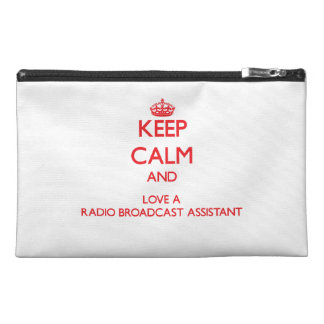 Keep Calm and Love a Radio Broadcast Assistant Travel Accessory Bag