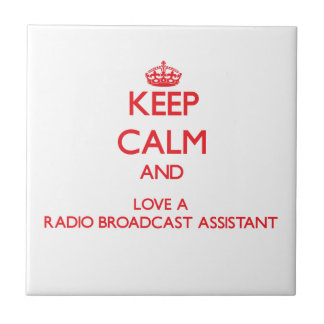 Keep Calm and Love a Radio Broadcast Assistant Ceramic Tiles