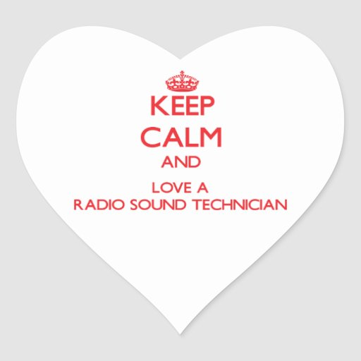 Keep Calm and Love a Radio Sound Technician Stickers