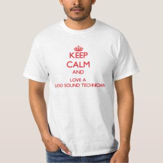 Keep Calm and Love a Radio Sound Technician Tee Shirts