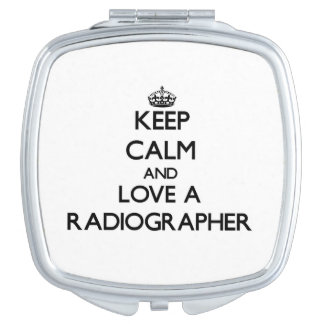 Keep Calm and Love a Radiographer Compact Mirror