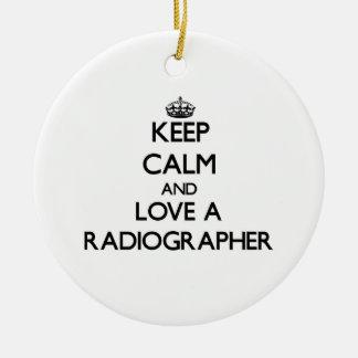 Keep Calm and Love a Radiographer Christmas Ornament