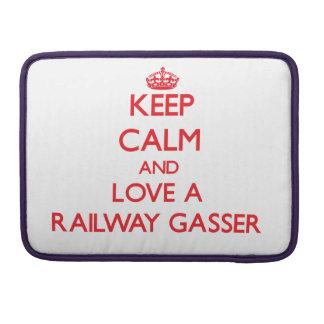 Keep Calm and Love a Railway Gasser MacBook Pro Sleeve